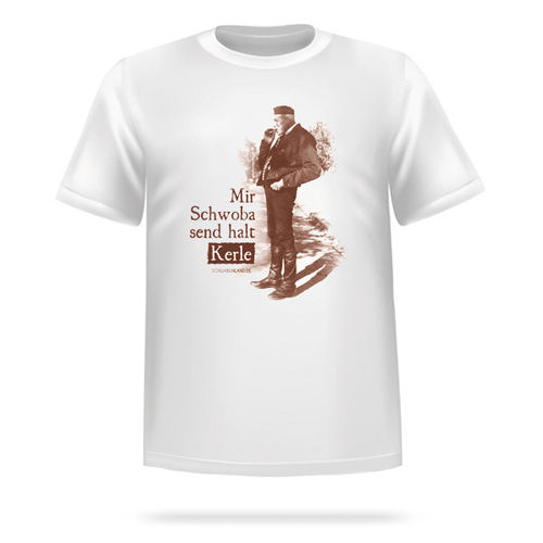 "T-Shirt ""Mir Schwoba send halt Kerle"""